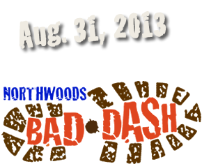 Northwoods Bad Dash